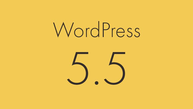 WordPress 5.5のブロックエディタの新機能