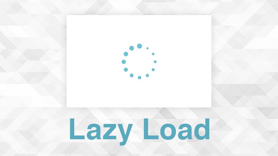 Lazy Loadの手引き!実装方法やwebPと組み合わせる方法を解説